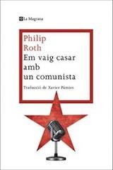 Em vaig casar amb un comunista Trad. Xavier Pàmies La Magrana 2012