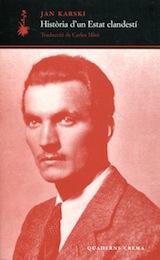 Jan Karski Història d'un Estat clandestí Traducció Carles Miró Quaderns Crema 2011