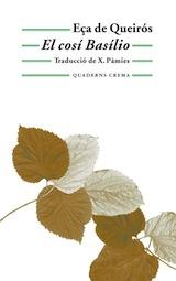 El cosí Basílio Trad. Xavier Pàmies Quaderns Crema 2000