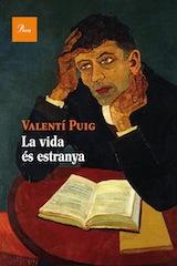 Valentí Puig La vida és estranya Proa 2014