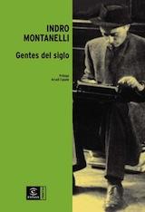 Indro Montanelli Gentes del siglo Trad. Domingo Pruna Moravia Espasa 2006
