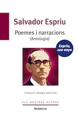 Salvador Espriu Poemes i narracions. Introducció i antologia d'Antoni Prats Bromera 2012