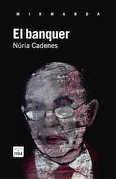 Núria Cadenes El banquer Edicions 1984, 2013