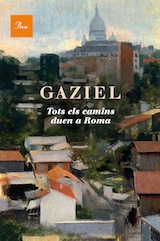 Gaziel Tots els camins duen a Roma Proa 2014