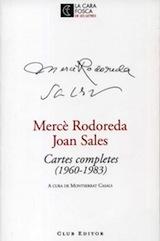 Mercè Rodoreda, Joan Sales Carte completes (1960-1983) A cura de Montserrat Casals Club Editor 2008