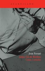 Juan Ferraté Jaime Gil de Biedma. Cartas y artículos Acantilado 2009