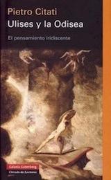 Ulises y la Odisea Trad. J. L. Gil Aristu Galaxia Gutenberg 2008