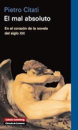 El mal absoluto Trad. Pilar González Galaxia Gutenberg 2006