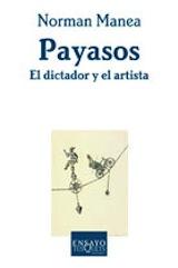 Norman Manea. Payasos. El dictador y el artista Trad. Joaquín Garrigós Tusquets 2006