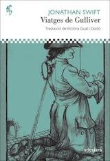 Jonathan Swift Els viatges de Gulliver Trad. Victòria Gual i Godó Adesiara 2015