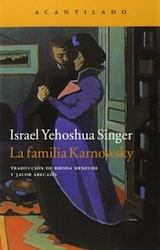 Israel Yehoshua Singer La familia Karnowsky Trad. Rhoda Henalde i Jacob Abecasís Acantilado 2015