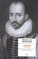 Michele de Montaigne Assaigs. Llibre Primer Trad. Vicent Alonso Proa 2006