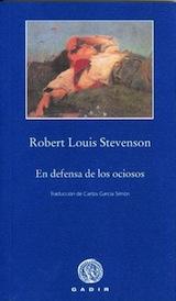 R. L. Stevenson En defensa de los ociosos Trad. Carlos Garcia Simon Gadir 2009