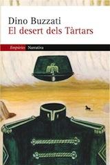 Dino Buzzati El desert dels tàrtars Trad. Rosa M. Pujol i Mecè Senabre Empúries 2006