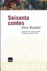 Dino Buzzati Seixanta contes Trad. Joaquim Gestí Edicions 1984, 2007