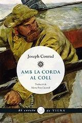 Joseph Conrad Amb la corda al coll Trad. Marta Pera Cucurell Viena Edicions 2015