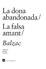 Balzac La dona abandonada/ La falsa amant Trad. Anna Casassas Edicions 1984, 2015