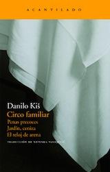 Danilo Kis Circo familiar Trad. Nevenka Vasiljevic Acantilado 2007