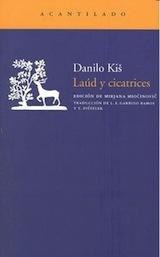 Danilo Kis Laúd y cicatrices Trad. Luisa F. Garrido/ Tihomir Pistelek Acantilado 2012