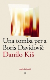 Danilo Kis Una tomba per a Boris Davidovic Trad. Simona Skrabec Angle 2007