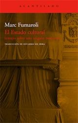 Marc Fumaroli El estado cultural Trad. Eduardo Gil Bera Acantilado 2007