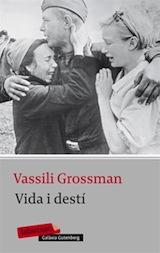 Vasili Grossman Vida i destí Trad. Marta Rebón Galaxia Gutenberg 2007
