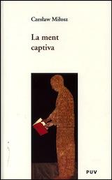 Czeslaw Milosz La ment captiva Trad. Guillem Calaforra PUV 2005