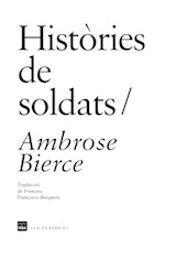 Ambrose Bierce Històries de soldats Trad. Francesc Francisco-Busquets Edicions 1984, 2015