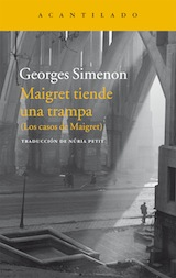 Georges Simenon Maigret tiende una trampa Trad. Núria Petit Acantilado 2016