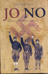 Joachim Fest Jo no. Memories d'infantesa i joventut Trad. Carme Gala Columna 2007