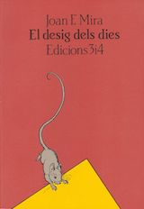 Joan F. Mira El desig dels dies Edicions 3i4, 1981