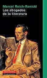 Marcel Reich-Ranicki Los abogados de la literatura Trad. José Luis Gil Aristu Galaxie Gutenberg 2006