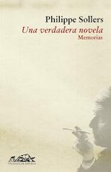 Philippe Sollers Una verdadera novela. Memorias Trad. Mauro Armiño Páginas de Espuma 2008